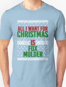 All I Want For Christmas (Fox Mulder) Unisex T-Shirt