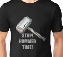 Stop, Hammer Time! Unisex T-Shirt