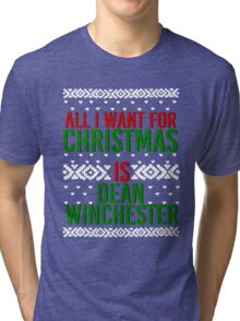 All I Want For Christmas (Dean Winchester) Tri-blend T-Shirt
