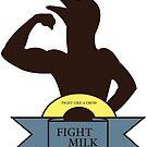 Fight Milk by mr-tee