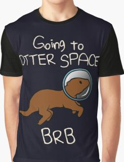 Going To Otter Space BRB Graphic T-Shirt