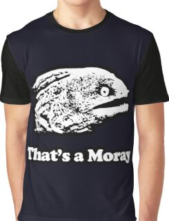 That's a Moray (Bad Joke Eel) Graphic T-Shirt