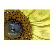 You Are My Sunshine - Daily Homework - Day 29 - June 5, 2012 Art Print