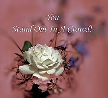 How to Stand Out In a Crowd by I M Rose by aprilann
