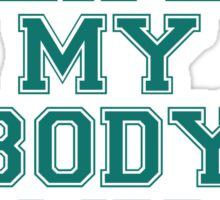 My Life My Body My Rules (Teal) Sticker
