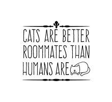 Cats Are Better by ChrisRWalker