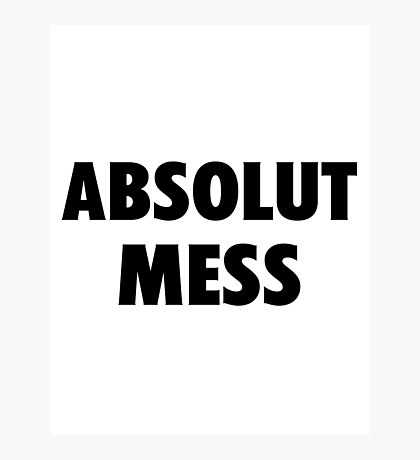 Absolute Mess Photographic Print