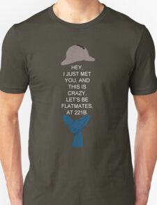 Hey I just met you (Sherlock v2) T-Shirt