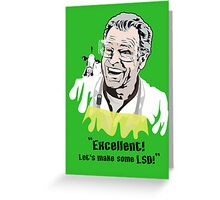 "Walter Bishop - ""Excellent! Let's make some LSD!"" Green iPhone Case Greeting Card"
