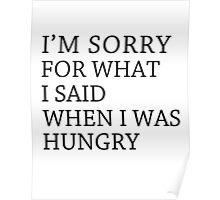 hungry sorry Poster
