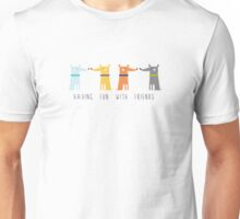 Having Fun With Friends Unisex T-Shirt