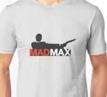 Mad Men / Mad Max Unisex T-Shirt