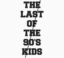 The Last Of The 90's Kids Unisex T-Shirt