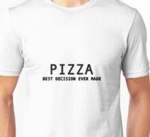pizza decision Unisex T-Shirt