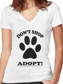 DON'T SHOP....ADOPT! Women's Fitted V-Neck T-Shirt