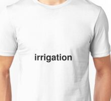 irrigation Unisex T-Shirt