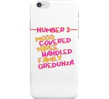 MOVE NUMBER 3 - Moss Covered 3 handled family Gredunza iPhone Case/Skin