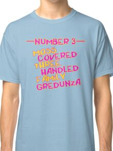 MOVE NUMBER 3 - Moss Covered 3 handled family Gredunza Classic T-Shirt