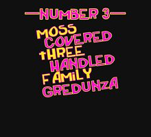 MOVE NUMBER 3 - Moss Covered 3 handled family Gredunza T-Shirt