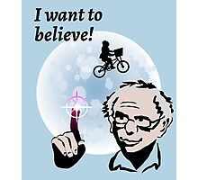 Bernie Sanders I Want to Believe Photographic Print