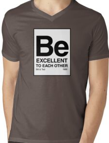 Be Excellent To Each Other Mens V-Neck T-Shirt