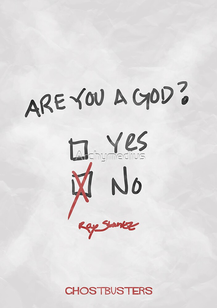 When someone asks you if you're a god by Archymedius