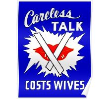 Careless Talk Costs Wives Poster