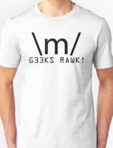 G33KS RAWK!! T-Shirt