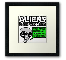 Aliens Ask the Probing Questions Framed Print