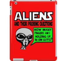 Aliens Ask the Probing Questions iPad Case/Skin