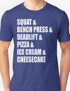 Squat, Bench Press, Deadlift, Pizza, Ice Cream, Cheesecake T-Shirt