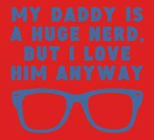 Daddy Is A Huge Nerd Baby Tee