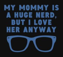 Mommy Is A Huge Nerd Baby Tee
