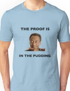 The Proof Is In The Pudding : Black Writing Unisex T-Shirt