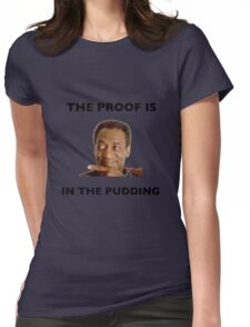 The Proof Is In The Pudding : Black Writing Womens Fitted T-Shirt
