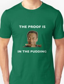 The Proof Is In The Pudding : White Writing Unisex T-Shirt