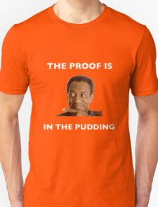 The Proof Is In The Pudding : White Writing T-Shirt