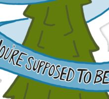 You're Exactly Where You're Supposed To Be Outdoor Camp Tree Typography Sticker