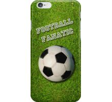 Football Fanatic iPhone Case/Skin