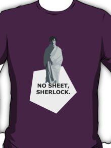 No sheet, Sherlock T-Shirt