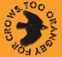Too orangey for crows by Frax Van Norton
