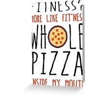 Fitness Whole Pizza In My Mouth Greeting Card