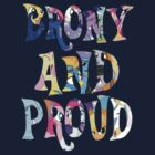 BRONY & PROUD by Pegasi Designs