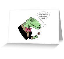 Tyrannosaurus Wreck Greeting Card
