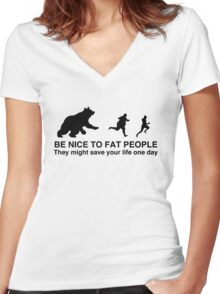 Be nice to fat people  Women's Fitted V-Neck T-Shirt