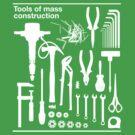 Tools of Mass Construction by beardo