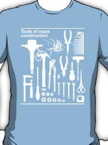 Tools of Mass Construction T-Shirt