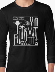 Tools of Mass Construction Long Sleeve T-Shirt