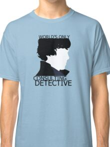 World's Only Consulting Detective (outside edition) Classic T-Shirt