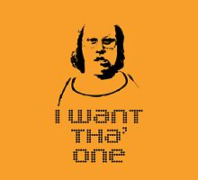 ANDY PIPKIN: I WANT THA' ONE T-Shirt